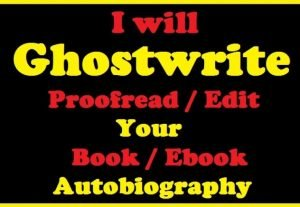 I will be your ghostwriter, ebook writer and autobiography writer