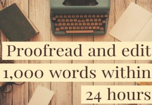 I will do proofreading and editing in 24 hours