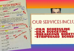 I will effectively schedule, budget and breakdown your film