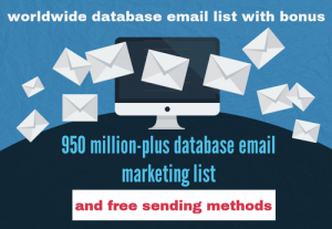 35322I will give you 950 million-plus database email marketing list and free sending