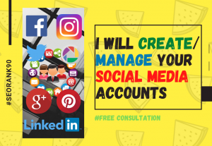 I will create and manage your social media accounts