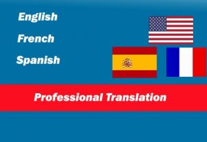 I will translate 500words  in to english, french or spanish