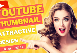 I will design eye catchy youtube thumbnail in 24 hours