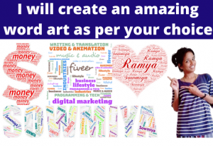 I will create an amazing word art as per your choice