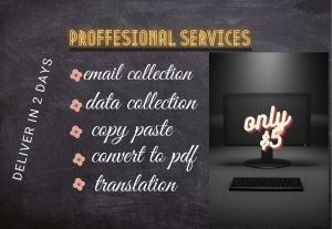 I will do  email collection, data collection jobs