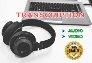 I will do a flawless transcription of your audio and video