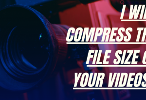 I Will Compress/Reduce The File Size of Your Video Up To 10 GB!